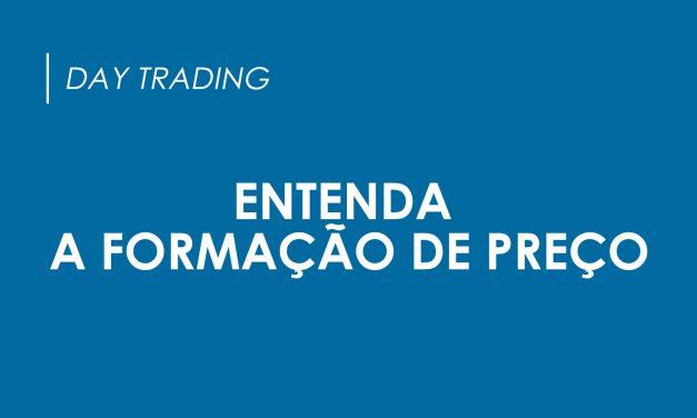 Day Trade: Entenda a formação do preço dos ativos
