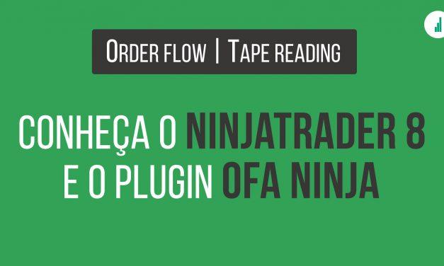 Fluxo de Ordens: Aprenda a usar o Ninjatrader 8 e OFA Ninja