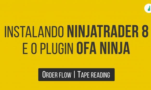 Fluxo de Ordens: Instalando e usando Ninjatrader 8 e OFA Ninja