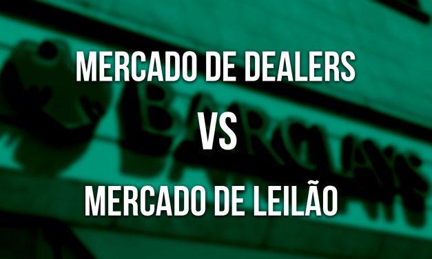 Mercados de Dealers vs Mercados de Leilão