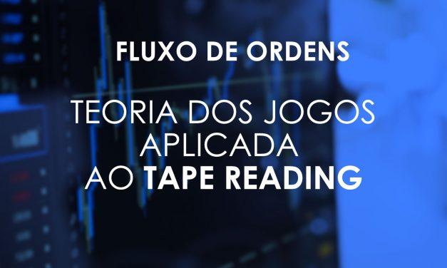 Fluxo de Ordens: Teoria dos Jogos aplicada ao Tape Reading