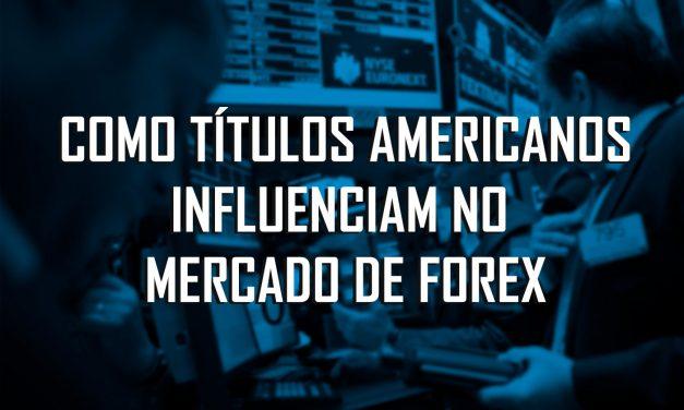 Saiba como Títulos Americanos influenciam no Forex