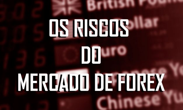 Os perigos do mercado de Forex