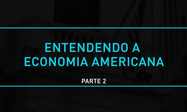 Entendendo a economia americana (Parte 2)